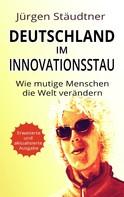 Jürgen Stäudtner: Deutschland im Innovationsstau
