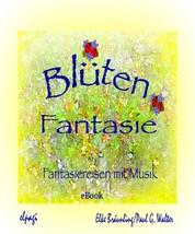 Blütenfantasie - Fantasiereisen mit Musik