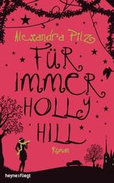 Für immer Hollyhill - Roman
