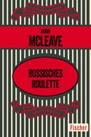 Hugh McLeave: Russisches Roulette