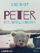 Lise Gast: Peter der Spielzeugbär