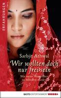 Sarbjit Kaur Athwal: Wir wollten doch nur frei sein ★★★★★