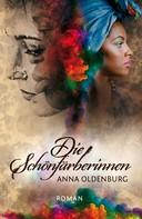 Anna Oldenburg: Die Schönfärberinnen