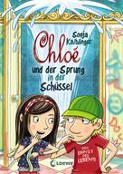 Sonja Kaiblinger: Chloé und der Sprung in der Schüssel (Band 2)