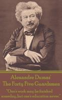 Alexandre Dumas: The Forty Five Guardsmen