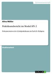 Praktikumsbericht im Modul SPS 2 - Dokumentation des Schulpraktikums im Fach Ev. Religion
