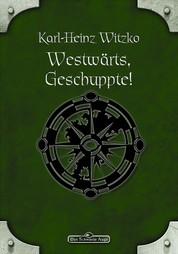 DSA 61: Westwärts, Geschuppte! - Das Schwarze Auge Roman Nr. 61