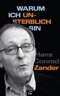 Hans Conrad Zander: Warum ich unsterblich bin ★★★★