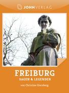 Christine Giersberg: Sagen und Legenden aus Freiburg