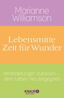Marianne Williamson: Lebensmitte - Zeit für Wunder ★★★