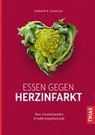 Caldwell B. Esselstyn: Essen gegen Herzinfarkt ★★★★★