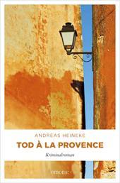 Tod à la Provence - Kriminalroman