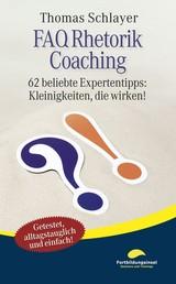 FAQ Rhetorik Coaching - 62 beliebte Expertentipps: Kleinigkeiten, die wirken!