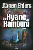 Jürgen Ehlers: Die Hyäne von Hamburg ★★★★