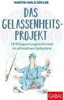Martin-Niels Däfler: Das Gelassenheitsprojekt
