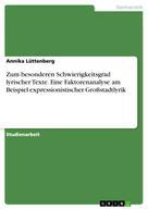 Annika Lüttenberg: Zum besonderen Schwierigkeitsgrad lyrischer Texte. Eine Faktorenanalyse am Beispiel expressionistischer Großstadtlyrik