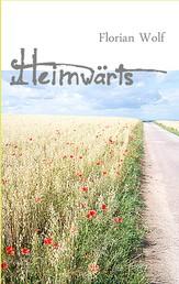 Heimwärts - Eine Deutschlandreise zu Fuß