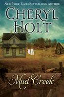 Cheryl Holt: Mud Creek