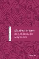 Elizabeth Musser: Im Schatten der Magnolien ★★★★