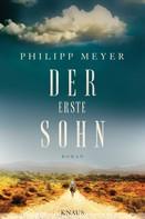 Philipp Meyer: Der erste Sohn ★★★★