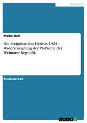 Die Ereignisse des Herbsts 1923 - Widerspiegelung der Probleme der Weimarer Republik