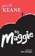John B. Keane: Big Maggie