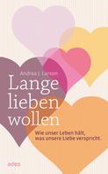 Andrea J. Larson: Lange lieben wollen ★★★
