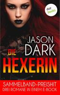 Jason Dark: Die Hexerin - Drei Romane in einem eBook