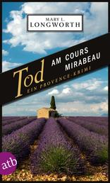 Tod am Cours Mirabeau - Ein Provence-Krimi