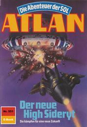 """Atlan 551: Der neue High Sideryt - Atlan-Zyklus """"Die Abenteuer der SOL"""""""