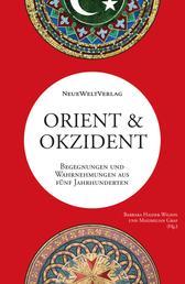 Orient&Okzident - Begegnungen und Wahrnehmungen aus fünf Jahrhunderten