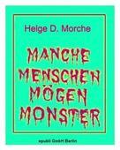 Helge Morche: MANCHE MENSCHEN MÖGEN MONSTER