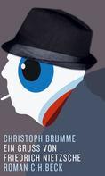 Christoph Brumme: Ein Gruß von Friedrich Nietzsche