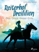 Ursula Isbel: Reiterhof Dreililien 1 - Das Glück dieser Erde ★★★★★