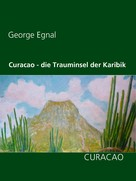 George Egnal: Curacao - die Trauminsel der Karibik ★★★