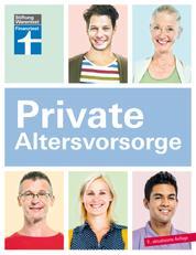 Private Altersvorsorge - Jetzt schon an die Rente denken
