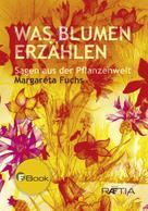Margareta Fuchs: Was Blumen erzählen