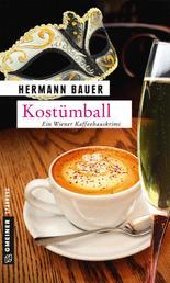 Kostümball - Ein Wiener Kaffeehauskrimi