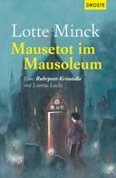 Lotte Minck: Mausetot im Mausoleum ★★★★
