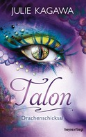 Julie Kagawa: Talon - Drachenschicksal (5) ★★★★★