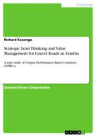 Richard Kasongo: Strategic Lean Thinking and Value Management for Gravel Roads in Zambia