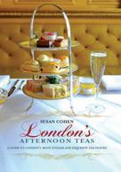 Susan Cohen: London's Afternoon Teas