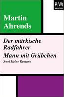Martin Ahrends: Der märkische Radfahrer. Mann mit Grübchen