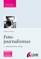 Julian J. Rossig: Fotojournalismus ★★★