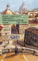Hans Christian Andersen: Der Improvisator (eBook) ★★★★★
