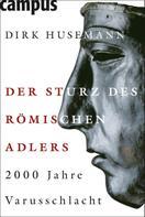 Dirk Husemann: Der Sturz des Römischen Adlers ★★★★★