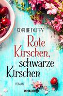 Sophie Duffy: Rote Kirschen, schwarze Kirschen ★★★★
