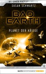 Bad Earth 12 - Science-Fiction-Serie - Planet der Kriege