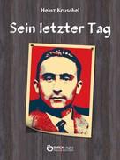 Heinz Kruschel: Sein letzter Tag