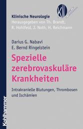 Spezielle zerebrovaskuläre Krankheiten - Intrakranielle Blutungen, Thrombosen und Ischämien